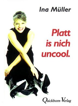 Platt is nich uncool